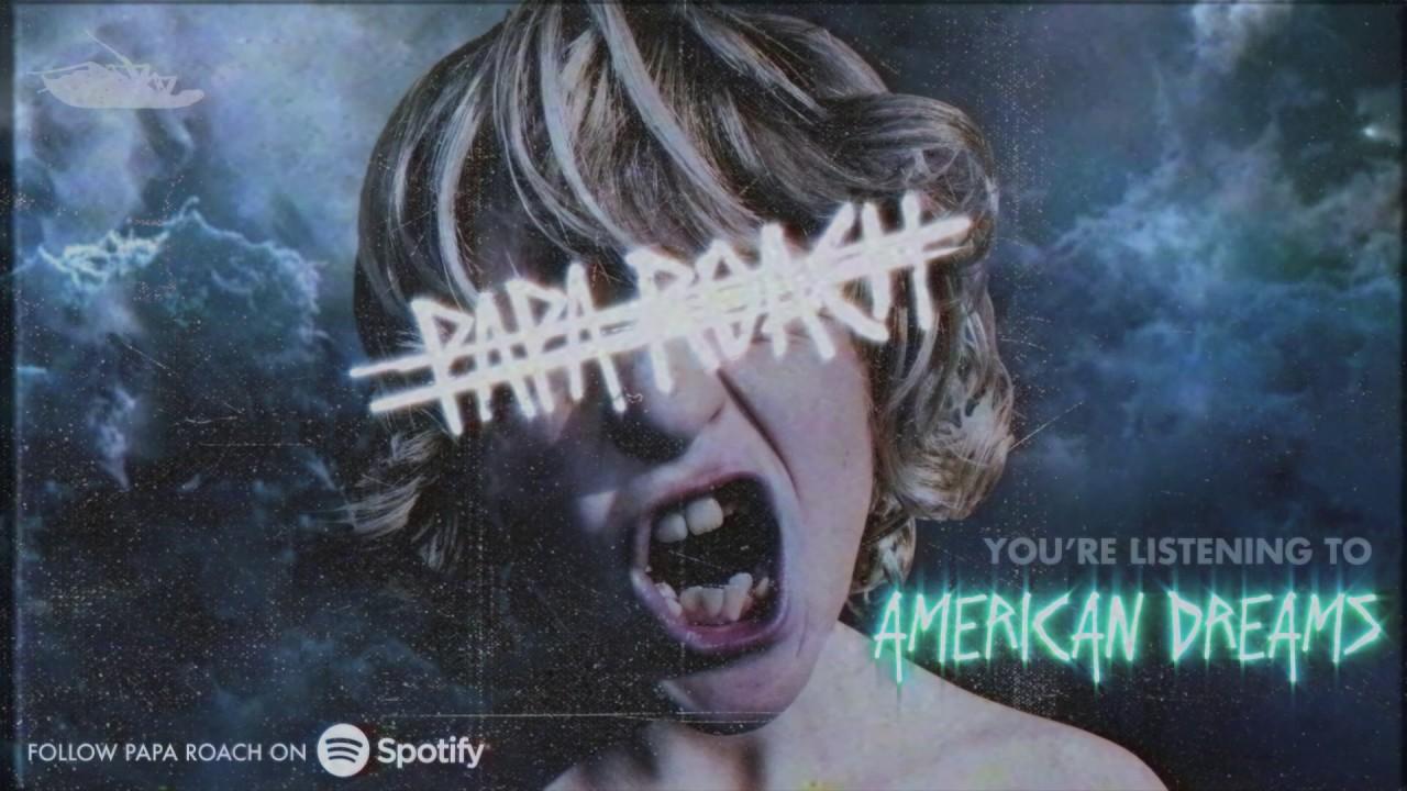 """Papa Roach – """"American Dreams"""" (piesă nouă)"""